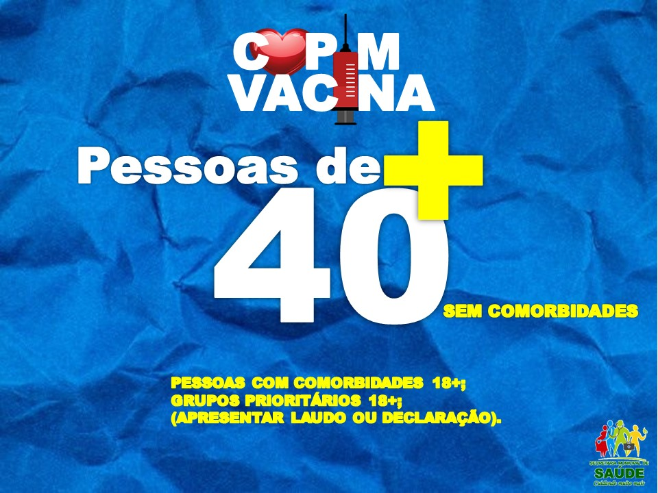 CAPIM VACINA CONTRA COVID-19 PESSOAS COM 40 ANOS OU MAIS SEM COMORBIDADES